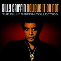 Believe It Or Not -Billy Griffin Collection 1