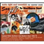 Say Hi To Northern Soul - The Ultimate Driving Beat 1