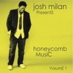 Josh Milan Presents Honeycomb Music Volume 1 1