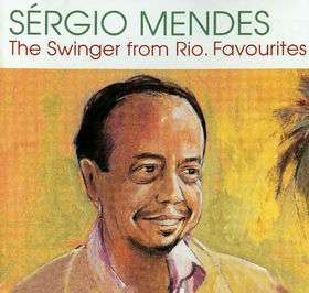 Sergio Mendes The Swinger From Rio