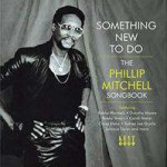 Something New To Do - Phillip Mitchell Songbook 1