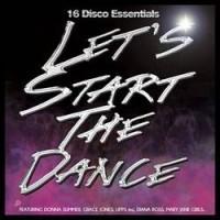 Let'S Start The Dance - 16 Disco Essentials 1