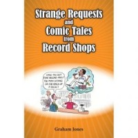 Strange Requests And Comic Tales From Record Shops 1