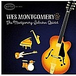 Wes Montgomery And The Montgomery-Johnson Quintet