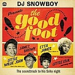 Dj Snowboy Presents The Good Foot
