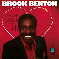 Brook Benton - Makin' Love Is Good For You - Better Times