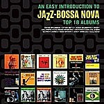An Easy Introduction To Jazz -Bossa Nova - Top 18 Albums