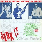 Think Smart Soul Stirrers Jerk It T The Party In Chinatown