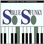 So Blue So Funky Heroes Of The Hammond