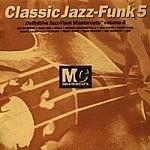 Classic Jazz Funk Mastercuts Volume 5