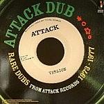 Attack Dub - Rare Dubs From Attack Records 1973-1977