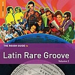 Rough Guide To Latin Rare Groove Vol 2