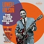 The Blues Come Rollin In - The 1952-1962 Recordings