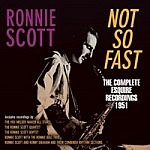 Not So Fast - The Complete Esquire Recordings 1951