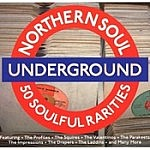 Northern Soul Underground - 50 Soulful Rarities