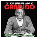 The Afro Cuban Jazz Sound Of Candido - Three Original Albums Candido/Latin Fire/Conga Soul
