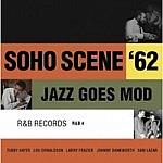 Soho Scene '62 - Jazz Goes Mod