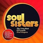Soul Sisters - The Very Best Of Female Soul Singers
