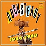 Rock Steady - Taking Over Orange Street 1966-1968