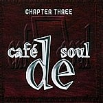 Café De Soul Chapter Three