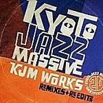 Kyoto Jazz Massive 20Th Anniversary - Kjm Works - Remixes + Re-Edits