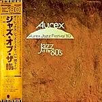 Aurex Jazz Festival (1980) Jazz Of The 80S