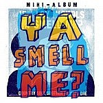 "Ya Smell Me (10"" Mini Album)"