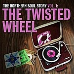 Northern Soul Story Vol 1 The Twisted Wheel (180Gm)