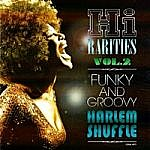 Hi Rarities Vol 2 Funky And Groovy Harlem Shuffle