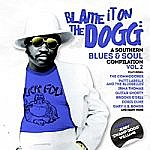 Blame It On The Dogg - A Southern Blues & Soul Compilation Vol 2