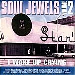 Soul Jewels Vol 2 - I Wake Up Crying