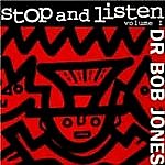 Stop And Listen Vol.1 - Dr Bob Jones